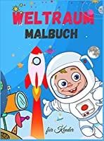 Weltraum Malbuch fuer Kinder: Niedliches Weltraum-Malbuch fuer Kinder - Fuer Kleinkinder, Vorschulkinder, Jungen & Maedchen im Alter von 2-4 - 4-8 - 8-12