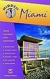 Hidden Miami: Including Miami Beach, South Beach, Little Havana, Fort Lauderdale, and Palm Beach