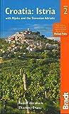 Croatia: Istria: with Rijeka and the Slovenian Adriatic (Bradt Travel Guide Croatia: Istria (W/ Rijeka & the Slovenia)