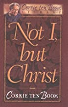 Not I, but Christ (Corrie Ten Boom Library)