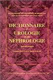 Dictionnaire d'urologie et de néphrologie, édition bilingue (français/anglais)