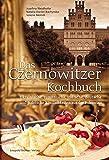 Das Czernowitzer Kochbuch: Urkrainische, rumänische, jüdische, deutsche und polnische Köstlichkeiten aus der Bukowina: Ukrainische, rumänische, ... und polnische Köstlichkeiten aus der Bukowina