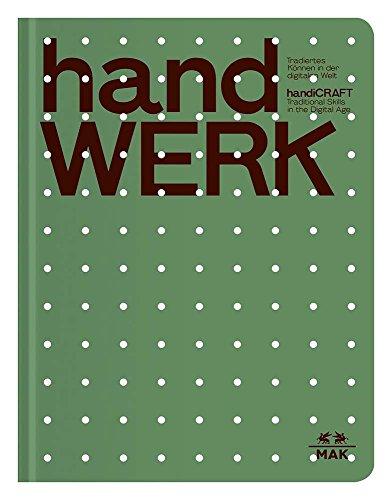 handWERK: Tradiertes Können in der digitalen Welt: Traditional Skills in the Digital Age