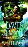 White Wolf: A Novel of Druss the Legend (Drenai Saga: The Damned Book 1)