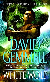 White Wolf  A Novel of Druss the Legend  Drenai Saga  The Damned Book 1