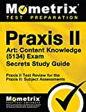 Praxis II Art: Content Knowledge (5134) Exam Secrets Study Guide: Praxis II Test Review for the Praxis II: Subject Assessments (Mometrix Secrets Study Guides)