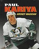 Paul Kariya: Hockey Magician (Sports Achievers) - Jeff Savage