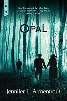 Opal (Lux Book 3) van [Jennifer L. Armentrout, Erica Van Rijsewijk]