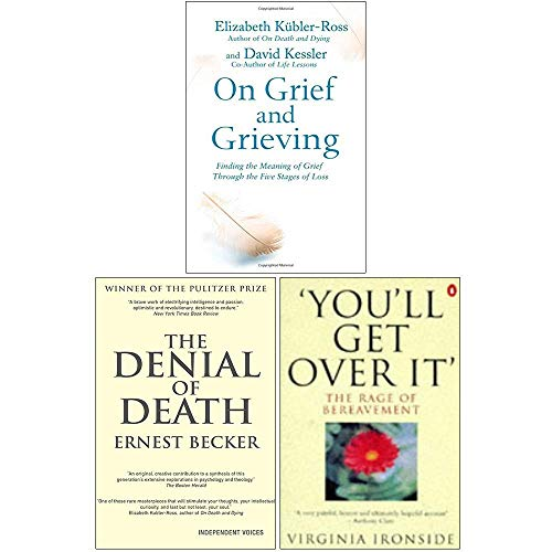 On Grief and Grieving, The Denial of Death, You