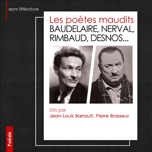 Les poètes maudits                    By:                                                                                                                                 Charles Baudelaire,                                                                                        Arthur Rimbaud,                                                                                        Robert Desnos                               Narrated by:                                                                                                                                 Jean-Louis Barrault,                                                                                        Pierre Brasseur                      Length: 1 hr and 15 mins     Not rated yet     Overall 0.0