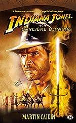 Indiana Jones, tome 8 - Indiana Jones et la sorcière blanche de Martin Caidin