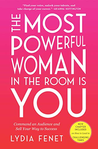 Compare Textbook Prices for The Most Powerful Woman in the Room Is You: Command an Audience and Sell Your Way to Success Reprint Edition ISBN 9781982101145 by Fenet, Lydia