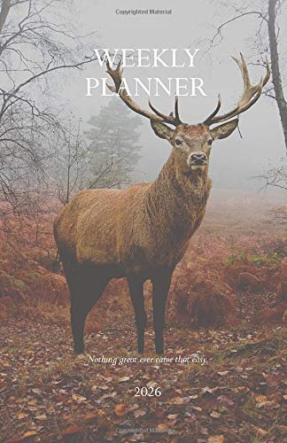 Weekly Planner 2026; Nothing great ever came that easy.: Time Planner 2026; plan your next steps to reach your Goals,...