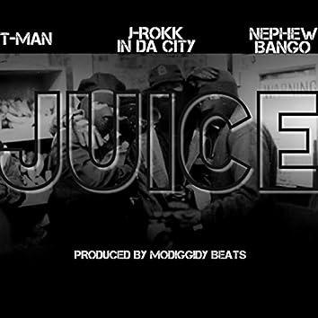 Juice (feat. Nephew Bango & J-Rokk in da City)
