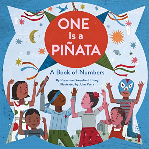 One Is a Piñata: A Book of Numbers (Learn to Count Books, Numbers Books for Kids, Preschool Numbers Book)