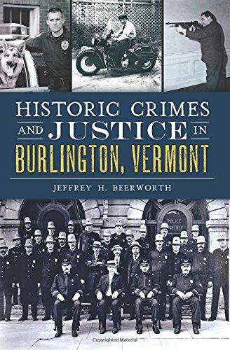 Historic Crimes and Justice in Burlington, Vermont (True Crime)