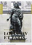 Louis XIV et Paris - Collections du Musée Carnavalet