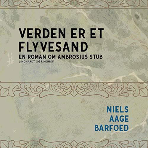 Verden er et flyvesand - En roman om Ambrosius Stub cover art