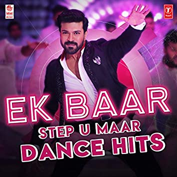 Ek Baar Step-U Maar Dance Hits