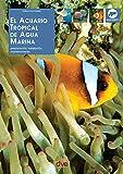 El acuario tropical de agua marina