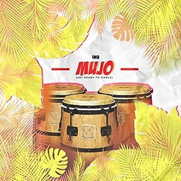 Mujo (Get Ready to Dance)