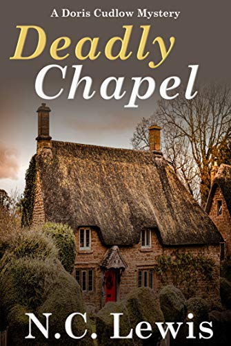 Deadly Chapel (A Doris Cudlow Mystery Book 1)