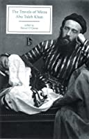 Travels of Mirza Abu Taleb Khan: In Asia, Africa, and Europe, During the Years 1799, 1899, 1801, 1802, and 1803 (Broadview Editions)