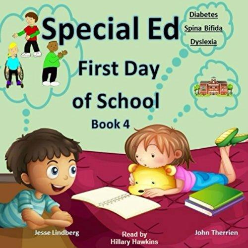 First Day of School: Diabetes, Dyslexia, Spina Bifida audiobook cover art