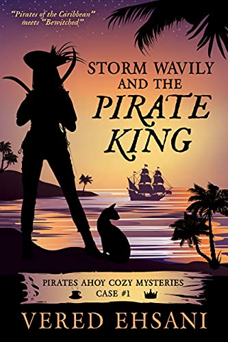 Storm Wavily and the Pirate King (Pirates Ahoy! Book 1) by [Vered Ehsani]