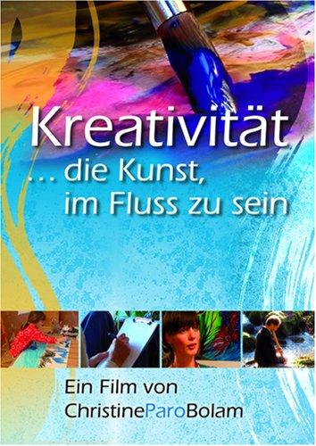 Kreativität - ...die Kunst im Fluss zu sein