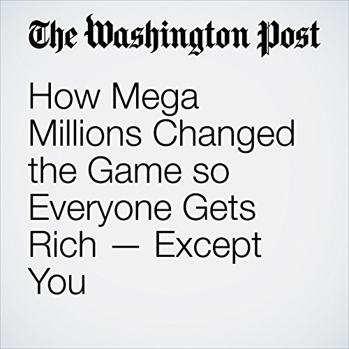How Mega Millions Changed the Game so Everyone Gets Rich — Except You copertina