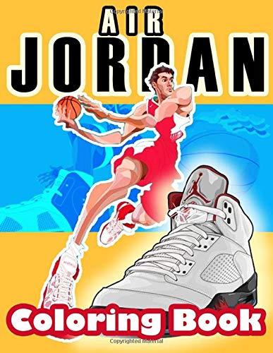 Air Jordan Coloring Book: Sneaker Adults And Teens Coloring Books