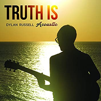 Truth Is (Acoustic)