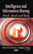 Intelligence & Information Sharing: Needs, Goals & Risks
