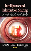 Intelligence & Information Sharing: Needs, Goals & Risks