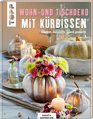 Wohn- und Tischdeko mit Kürbissen: Elegant, dekorativ, selbst gemacht