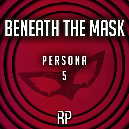 Beneath the Mask (From