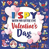 I Spy With My Little Eye Valentine's Day: A Fun Guessing Game Puzzle Book for 2-5 Year Olds, Fun & Interactive Picture Book for Preschoolers And Toddlers - Valentines Day I Spy With My Little Eye