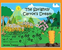 The Sprightly Carrot's Dream