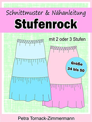 Schnittmuster & Nähanleitung STUFENROCK: mit 2 oder 3 Stufen – für Größe 34 bis 50 (Petozi Schnittmuster 1)