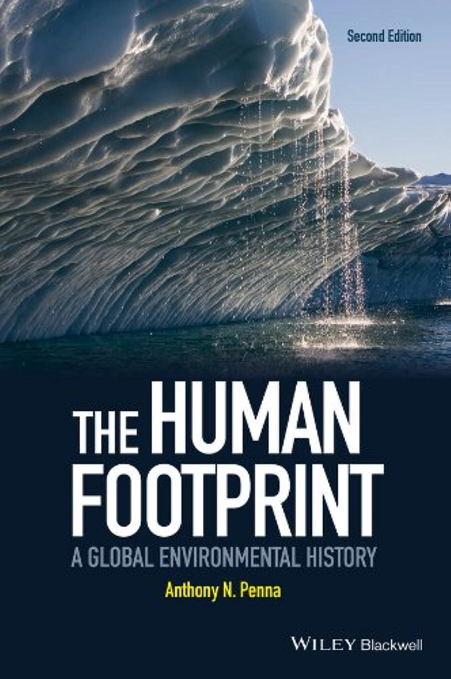 擬人シンプトン浸透するThe Human Footprint: A Global Environmental History (English Edition)