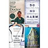 War Doctor Surgery on the Front Line, Do No Harm, Trust Me Im a Junior Doctor, Quick Reads This Is Going To Hurt 4 Books Collection Set