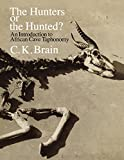 Image of The Hunters or the Hunted?: An Introduction to African Cave Taphonomy (American Bar Foundation Study)