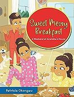 Sweet Messy Breakfast