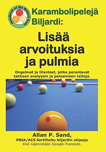 Karambolipelejä Biljardi - Lisää arvoituksia ja pulmia: Ongelmat ja tilanteet, jotka parantavat taktisen analyysin ja pelaamisen taitoja.