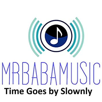 Time Goes by Slowly - Single