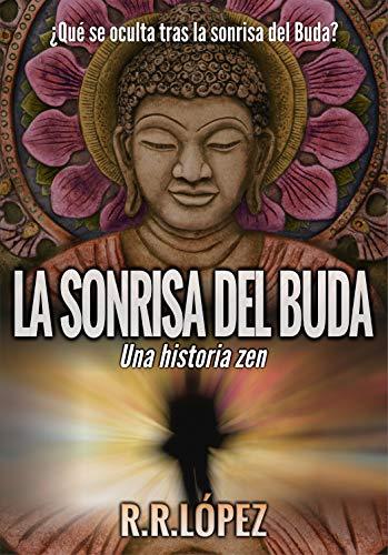 La sonrisa del Buda: Una historia zen