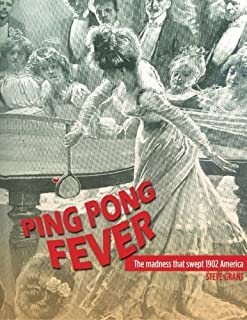 Ping Pong Fever: The Madness That Swept 1902 America by Steve Grant (2012-03-29)