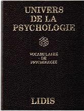 Univers de la psychologie: 2000 termes de psychologie, de psychiatrie et de psychanalyse