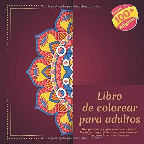 Libro de colorear para adultos – Una persona es el producto de sus suenos. Por tanto asegurate de sonar…